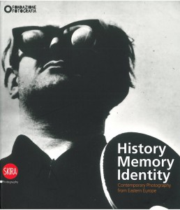 History Memory Identity. Contemporary Photography from Eastern Europe