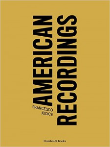 Francesco Jodice. American Recordings