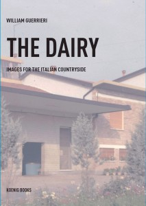 William Guerrieri. The Dairy. Images for the Italian Countryside